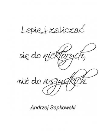 Lepiej zaliczać się - Andzrej Sapkowski