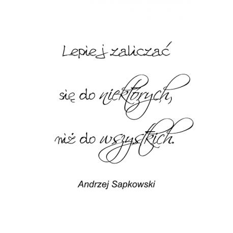 obraz-na-plotnie-cytaty-Lepiej zaliczać się - Andzrej Sapkowski