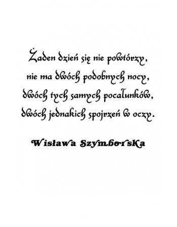 Żaden dzień się nie powtórzy - Wisława Szymborska