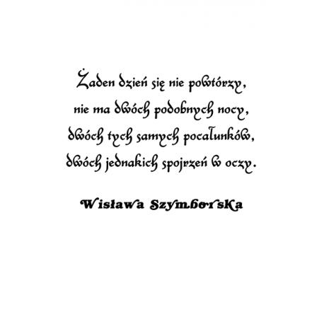 obraz na plotnie - cytaty - Żaden dzień się nie powtórzy - Wisława Szymborska